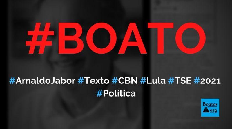 Arnaldo Jabor escreveu texto sobre Lula na CBN que foi censurado pelo TSE em 2021, diz boato (Foto: Reprodução/Facebook)
