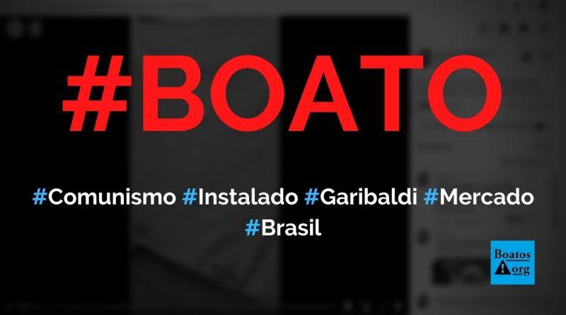 Comunismo foi instalado em supermercado de Garibaldi (Rio Grande do Sul), diz boato (Foto: Reprodução/Facebook)