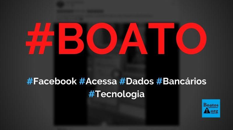 Facebook tem acesso a todos os dados de sua conta bancária, diz boato (Foto: Reprodução/Facebook)