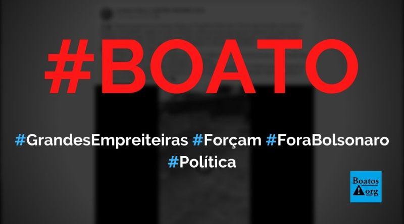 """Grandes empreiteiras ligadas a Doria e esquerda estão forçando funcionários a gritar """"fora Bolsonaro"""", diz boato (Foto: Reprodução/Facebook)"""