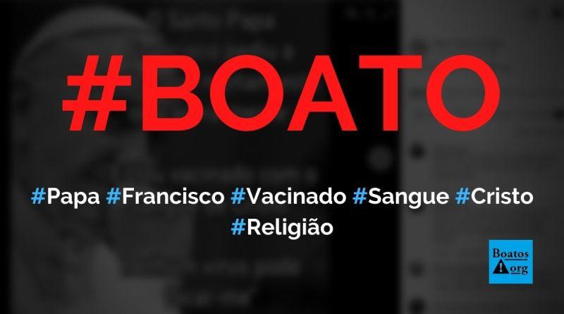 """Papa Francisco diz """"estou vacinado com sangue de Cristo"""" em oração, diz boato (Foto: Reprodução/Facebook)"""