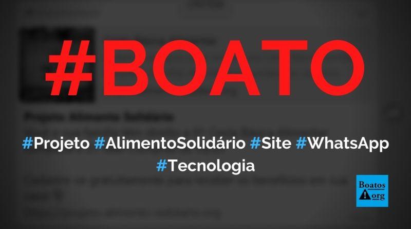 Projeto Alimento Solidário dá cesta básica e vale-compras em site no WhatsApp, diz boato (Foto: Reprodução/Facebook)