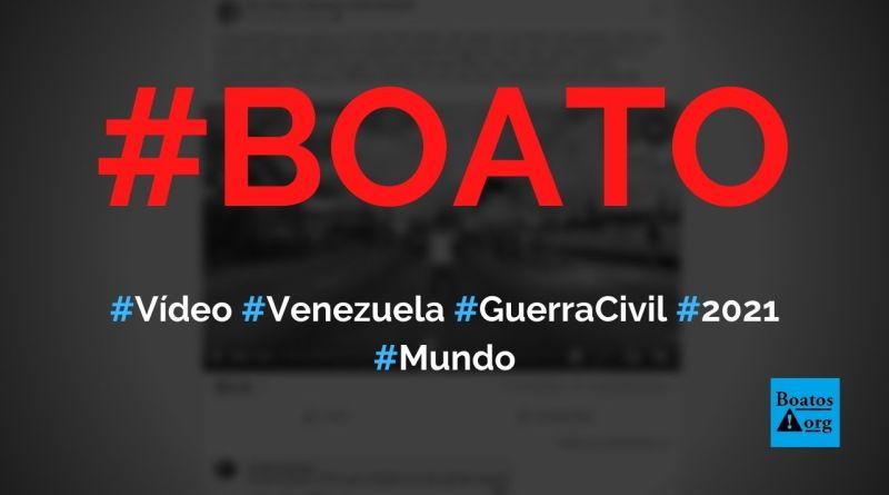 Vídeo mostra Venezuela em guerra civil no ano de 2021, diz boato (Foto: Reprodução/Facebook)