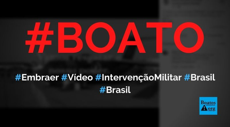 Embraer pede, em vídeo, intervenção militar no Brasil, diz boato (Foto: Reprodução/Facebook)