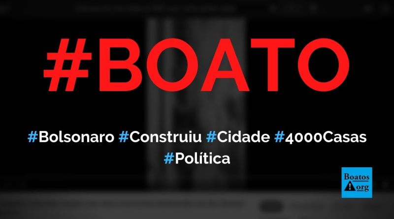 Bolsonaro construiu uma cidade com 4000 casas em Jucurutu (RN), diz boato (Foto: Reprodução/Facebook)
