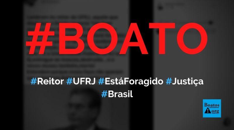 Reitor da UFRJ está foragido após roubar R$ 43 milhões e deixar museu pegar fogo, diz boato (Foto: Reprodução/Facebook)