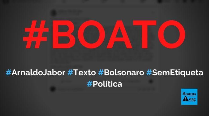 """Arnaldo Jabor diz que Bolsonaro é o """"cara sem etiqueta que você passa a gostar"""", diz boato (Foto: Reprodução/Facebook)"""