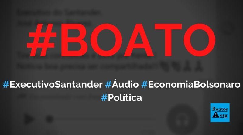 Executivo do Santander José Antonio Álvarez grava áudio sobre economia e Bolsonaro, diz boato (Foto: Reprodução/Facebook)