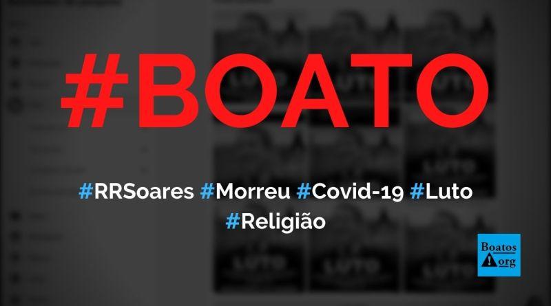 RR Soares morreu hoje por complicações da Covid-19, diz boato (Foto: Reprodução/Facebook)