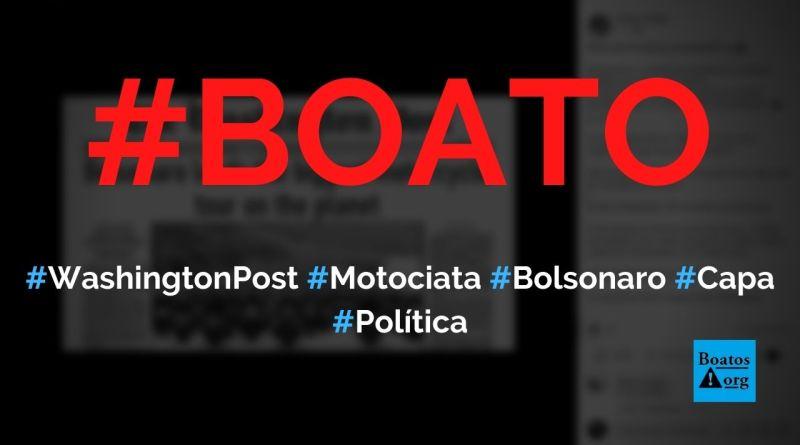 """Washington Post destaca motociata de Bolsonaro como """"maior tour de moto"""" em capa, diz boato (Foto: Reprodução/Facebook)"""