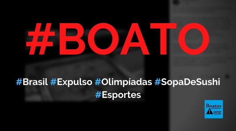 Brasil pode ser expulso das Olimpíadas por causa de sopa de sushi, diz boato (Foto: Reprodução/Facebook)