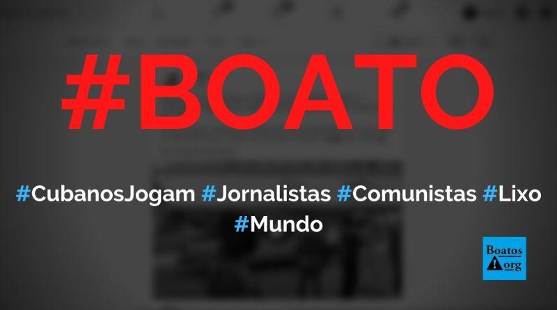 Cubanos jogam artistas e jornalistas defensores do comunismo em caminhão de lixo, diz boato (Foto: Reprodução/Facebook)