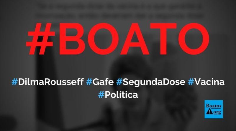 Dilma Rousseff faz comentário sobre segunda dose da vacina e comete gafe, diz boato (Foto: Reprodução/Facebook)