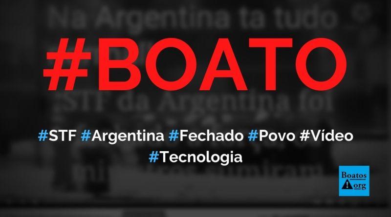 STF da Argentina foi fechado à força pela população e Forças Armadas, diz boato (Foto: Reprodução/Facebook)