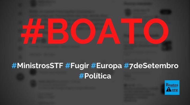 Ministros do STF vão fugir para a Europa na semana de 7 de setembro, diz boato (Foto: Reprodução/Twitter)