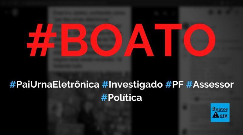 Pai da urna eletrônica é assessor de Barroso e ocupa cargo porque é investigado pela PF, diz boato (Foto: Reprodução/Facebook)