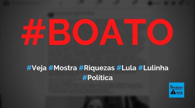 Veja lançada ontem mostra riquezas de Lulinha e deixa Lula desesperado, diz boato (Foto: Reprodução/Facebook)