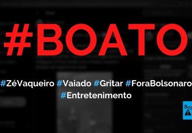 Zé Vaqueiro é vaiado em show após gritar fora Bolsonaro, mostra vídeo, diz boato (Foto: Reprodução/Facebook)