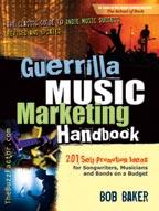 Guerrilla Music Marketing Handbook