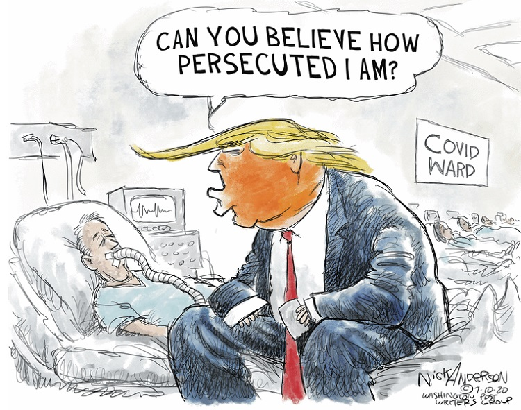 Donald Trump sitting on hospital bed in a COVID ward to man on ventilator:  Can you believe how persecuted I am!