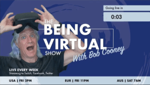 VR Games, Theater Wars and Complexity - The Being Virtual Show episode 5 with Bob Cooney