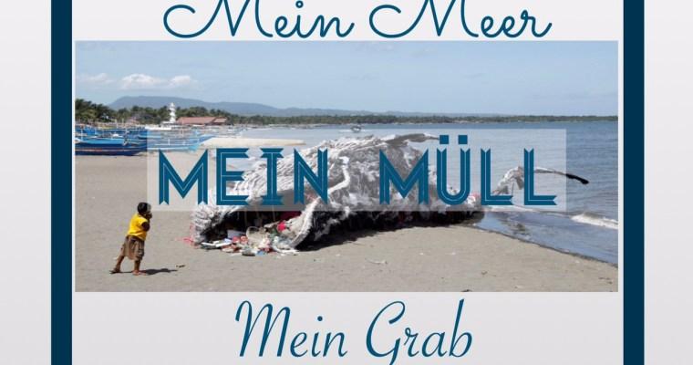 Mein Meer. Mein Müll. Mein Grab.