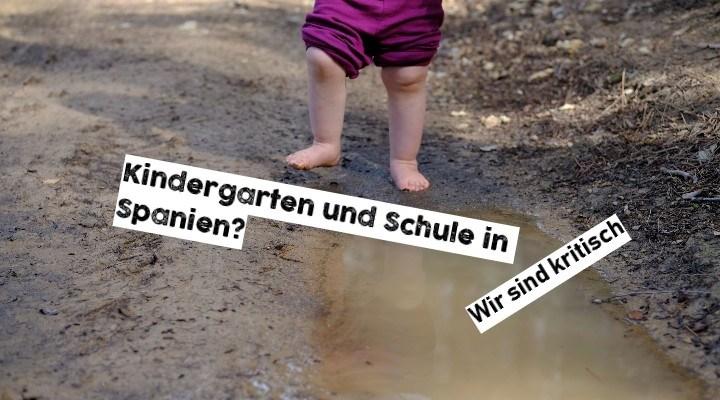 Kindergarten und Schule in Spanien? Wir sind kritisch