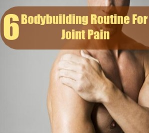Bodybuilding Routine For Joint Pain