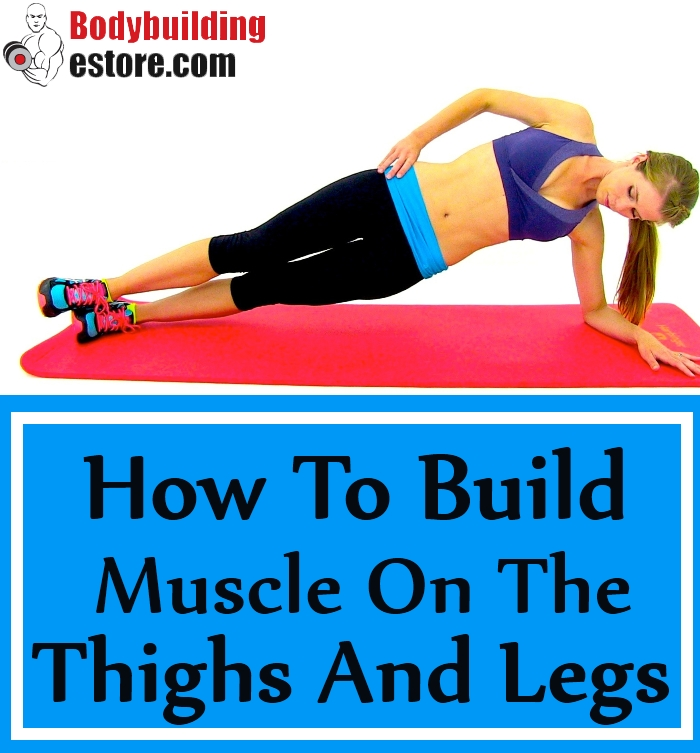 How To Build Muscle On The Thighs And Legs
