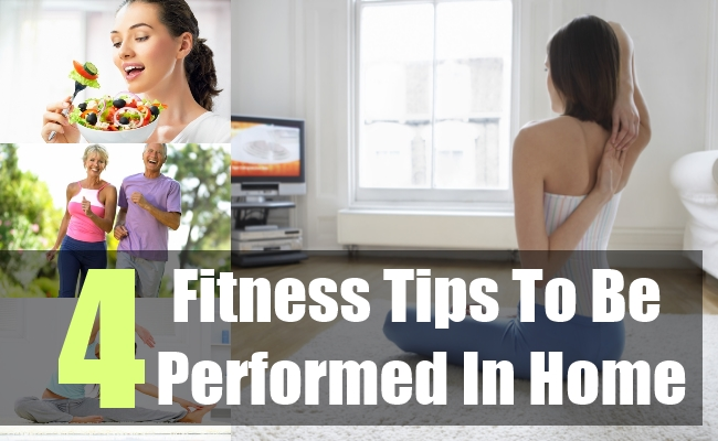 4 Fitness Tips To Be Performed In Home
