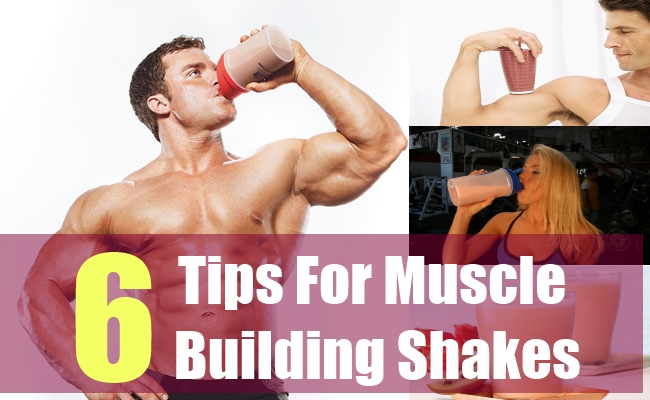 6 Tips For Muscle Building Shakes