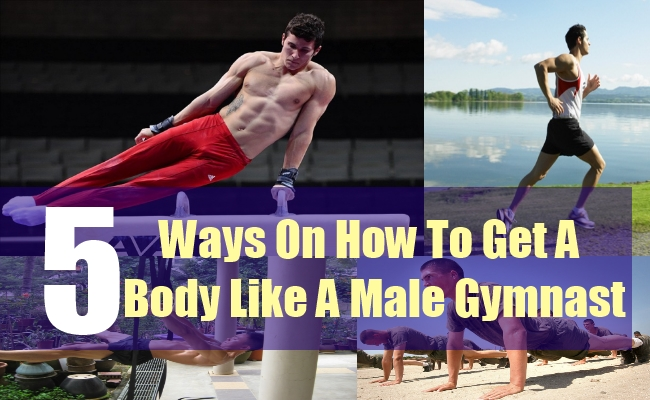 5 Ways On How To Get A Body Like A Male Gymnast