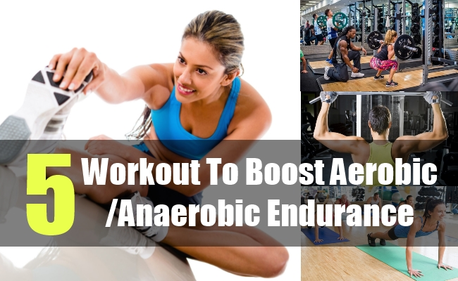 5 Workout To Boost Aerobic-Anaerobic Endurance
