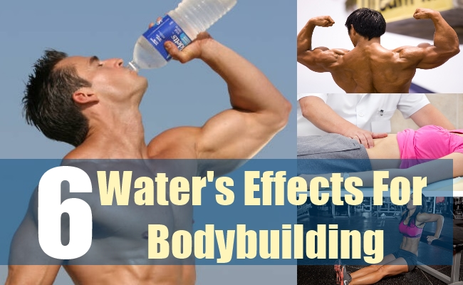 6 Water's Effects For Bodybuilding