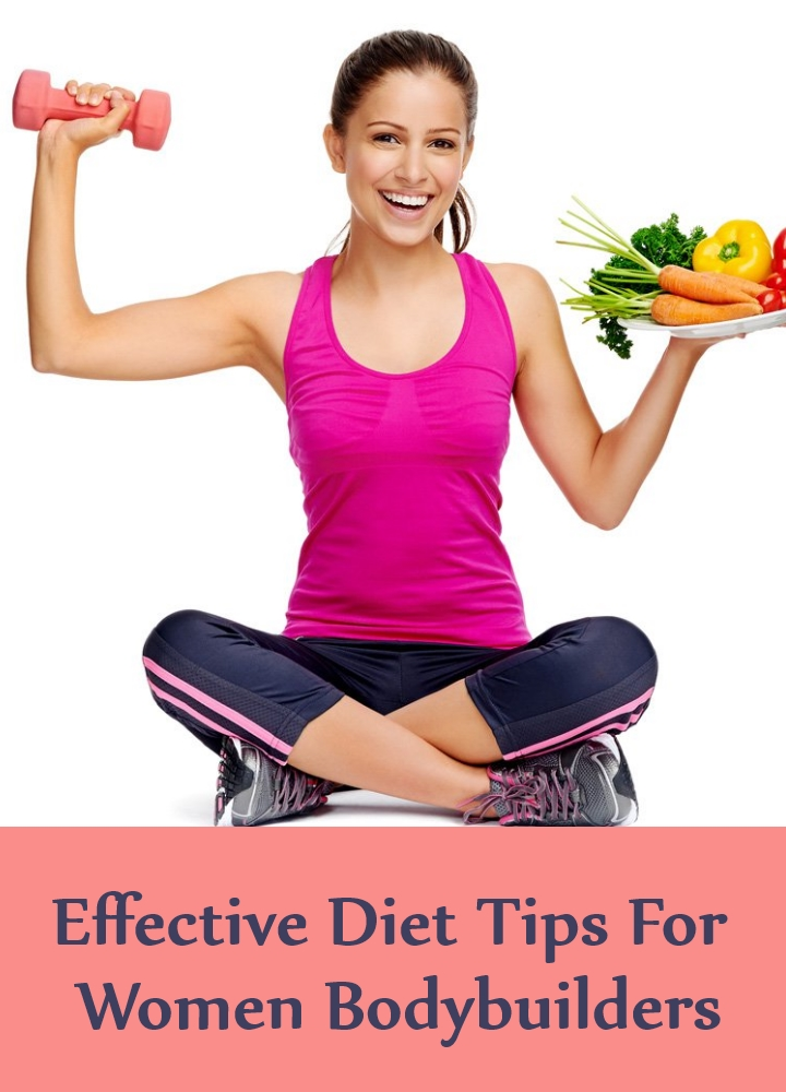 Effective Diet Tips For Women Bodybuilders