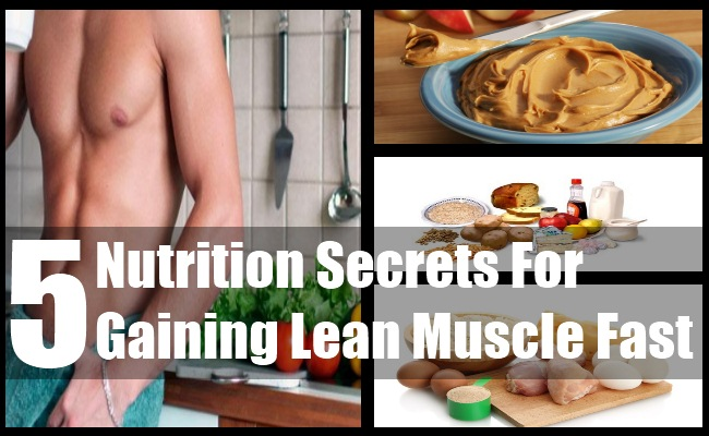 Nutrition Secrets For Gaining Lean Muscle Fast