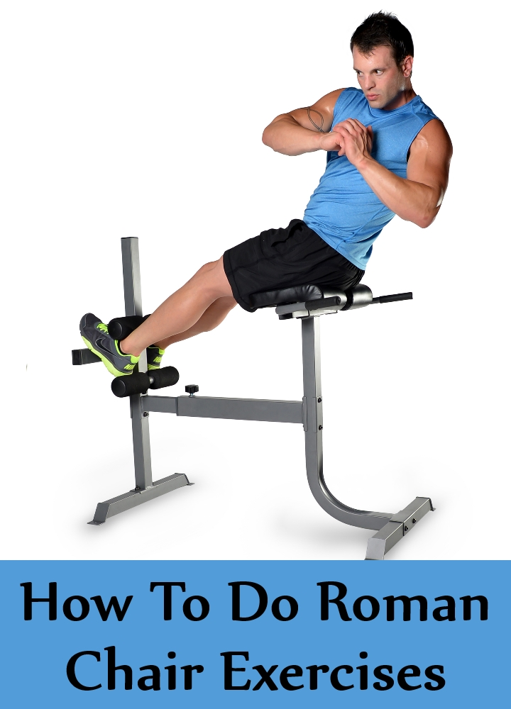 How To Do Roman Chair Exercises