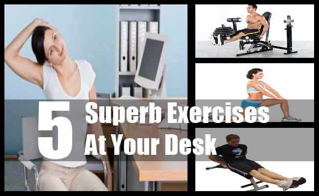 Superb Exercises At Your Desk