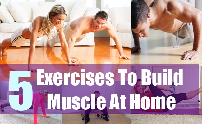 5 Exercises To Build Muscle At Home