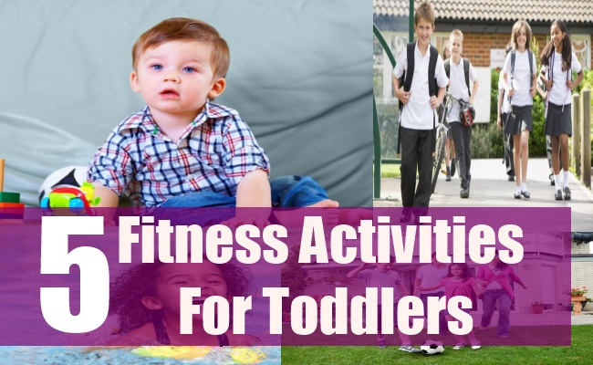 5 Fitness Activities For Toddlers
