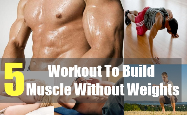 5 Workout To Build Muscle Without Weights