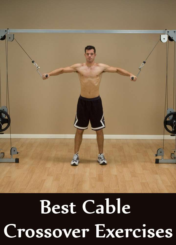 Best Cable Crossover Exercises