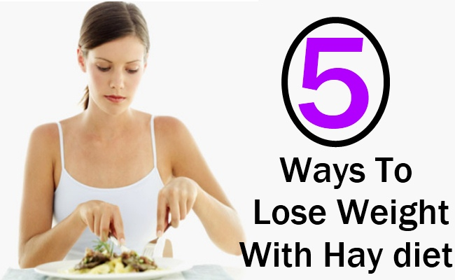 How To Lose Weight With Hay diet - 7 Days Weight Loss