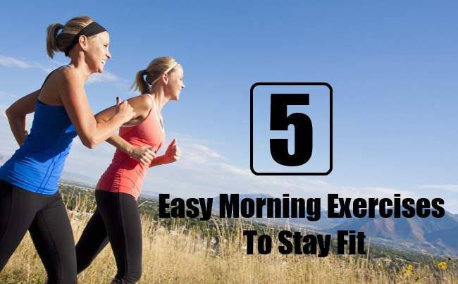 6 Easy Morning Exercises To Stay Fit