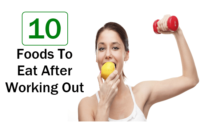 Foods To Eat After Working Out