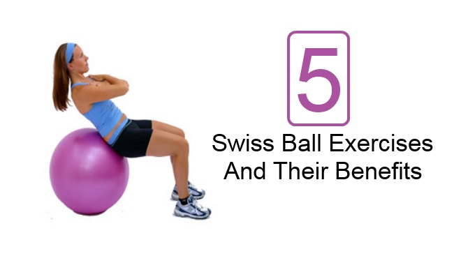 Swiss Ball Exercises And Their Benefits