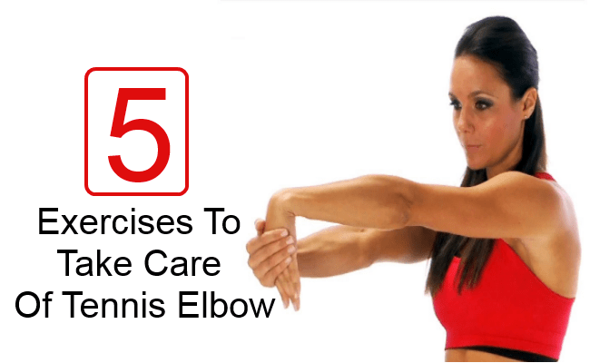 Exercises To Take Care Of Tennis Elbow