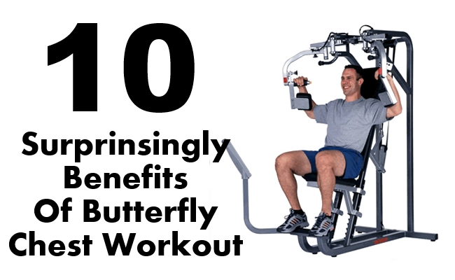 Benefits Of Butterfly Chest Workout