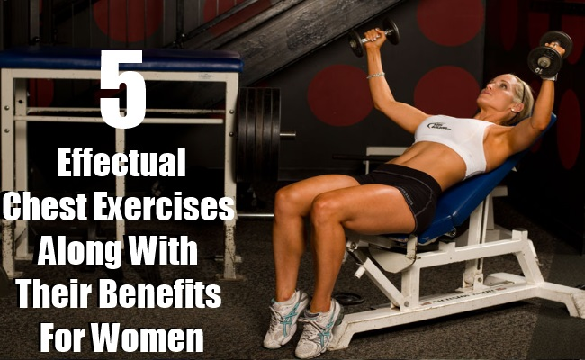 Effectual Chest Exercises Along With Their Benefits For Women