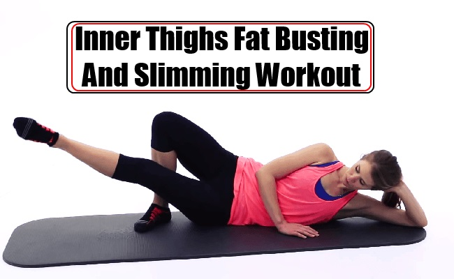 Inner Thighs Fat Busting And Slimming Workout